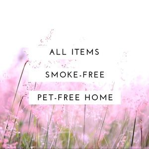 Other - All items come from smoke free, pet free home.